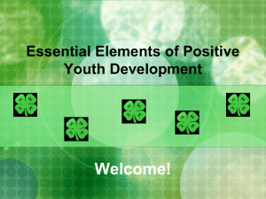 Welcome! Essential Elements of Positive Youth Development