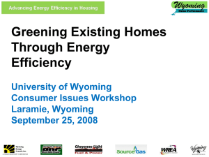 Greening Existing Homes Through Energy Efficiency University of Wyoming