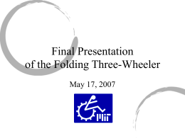 Final Presentation of the Folding Three-Wheeler May 17, 2007