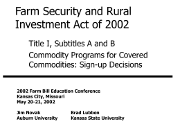 Farm Security and Rural Investment Act of 2002 Commodity Programs for Covered