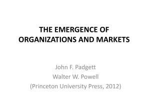 THE EMERGENCE OF ORGANIZATIONS AND MARKETS John F. Padgett Walter W. Powell