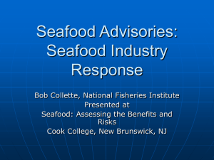 Seafood Advisories: Seafood Industry Response, Bob Collette, National Fisheries Institute