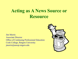 Acting as A News Source or Resource, Jim Morris, Associate Director, Office of Continuing Professional Education, Cook College, Rutgers University
