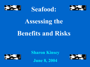 Seafood: Assessing the Benefits and Risks Sharon Kinsey