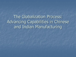 The Globalization Process: Advancing Capabilities in Chinese and Indian Manufacturing