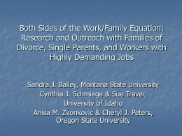 Both Sides of the Work/Family Equation: Research and Outreach with Families of Divorce, Single Parents, and Workers with Highly Demanding Jobs