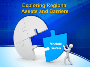 Exploring Regional Assets and Barriers Module Seven