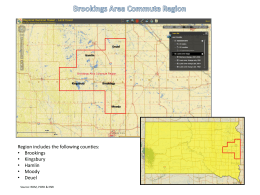Region includes the following counties: • Brookings • Kingsbury • Hamlin