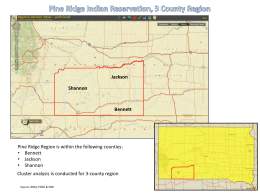 Pine Ridge Region is within the following counties: • Bennett • Jackson