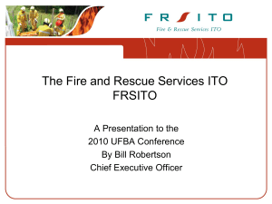 The Fire and Rescue Services ITO FRSITO A Presentation to the