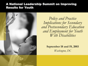 Policy and Practice Implications for Secondary and Post-Secondary Education and Employment for Students with Disabilities