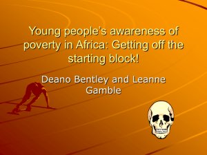 Young people's awareness of poverty in Africa , by Deano Bentley and Leanne Gamble young person (13+)