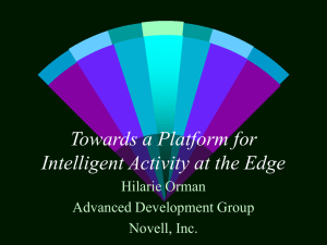 Towards a Platform for Intelligent Activity at the Edge Hilarie Orman