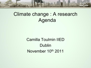 View the presentation delivered by Camilla Toulmin, International Institute for Environment and Development