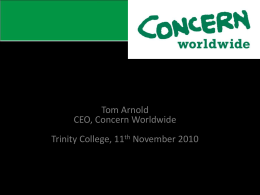 Can Research Change the World Tom Arnold CEO, Concern Worldwide Trinity College, 11