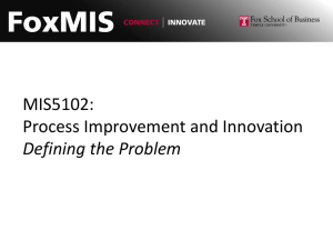 MIS5102: Process Improvement and Innovation Defining the Problem