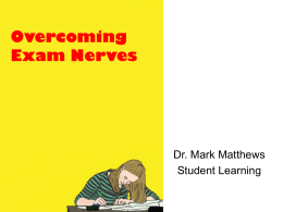 Exam Nerves 2011- (MS PowerPoint 10.5 MB)