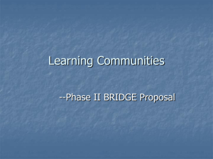 Learning Communities --Phase II BRIDGE Proposal