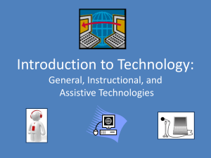 Introduction to Technology: General, Instructional, and Assistive Technologies