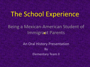 The School Experience Being a Mexican-American Student of Immigrant Parents