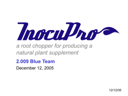 a root chopper for producing a natural plant supplement 2.009 Blue Team