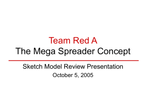 Team Red A The Mega Spreader Concept Sketch Model Review Presentation