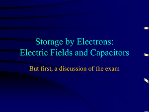 Storage by Electrons: Electric Fields and Capacitors