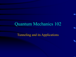 Quantum Mechanics 102 Tunneling and its Applications