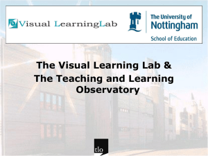 The Visual Learning Lab The Teaching and Learning Observatory