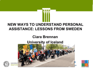 NEW WAYS TO UNDERSTAND PERSONAL ASSISTANCE: LESSONS FROM SWEDEN Ciara Brennan