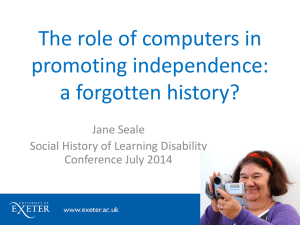 The role of computers in promoting independence: a forgotten history? Jane Seale