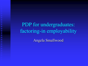 PDP for undergraduates: factoring-in employability Angela Smallwood