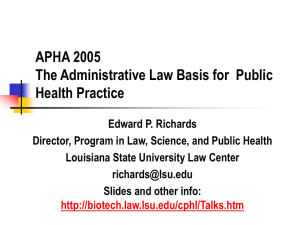 The Administrative Basis of Public Health Law - Presented at the 2005 APHA Annual Meeting, Dec 9, 2005.