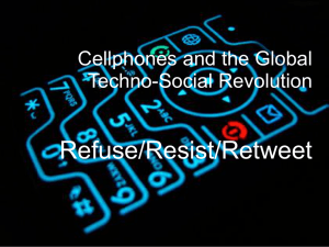 Refuse/Resist/Retweet Cellphones and the Global Techno-Social Revolution
