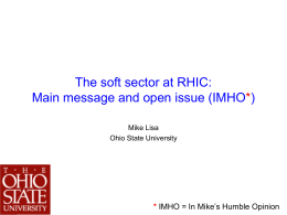 The soft sector at RHIC: Main message and open issue (IMHO ) *
