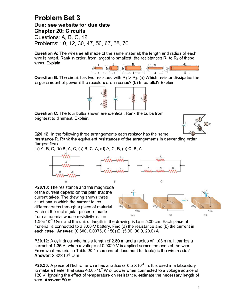 Problem Set 3 Due: see website for due date Chapter 20: Circuits