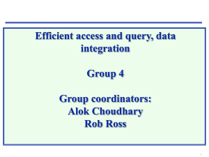 Efficient access and query, data integration Group 4 Group coordinators: