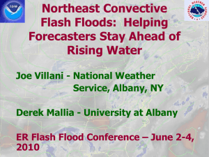 Northeast Convective Flash Floods: Helping Forecasters Stay Ahead of Rising Water - Joseph Villani, WFO Albany, NWS