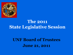The 2011 State Legislative Session UNF Board of Trustees June 21, 2011