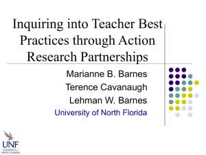 Inquiring into Teacher Best Practices through Action Research Partnerships Marianne B. Barnes