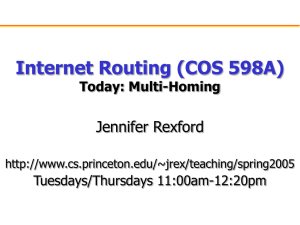 Internet Routing (COS 598A) Jennifer Rexford Today: Multi-Homing Tuesdays/Thursdays 11:00am-12:20pm
