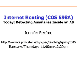 Internet Routing (COS 598A) Jennifer Rexford Today: Detecting Anomalies Inside an AS
