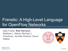 Frenetic: A High-Level Language for OpenFlow Networks Rob Harrison
