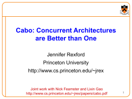 Cabo: Concurrent Architectures are Better than One Jennifer Rexford Princeton University
