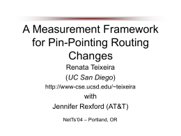 A Measurement Framework for Pin-Pointing Routing Changes Renata Teixeira