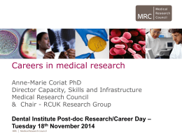 Anne-Marie Coriat ( Director of Capacity, Skills and Infrastructure at MRC ) - MRC strategy for non-clinical and clinical training, careers and skills
