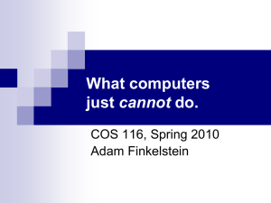 What computers cannot COS 116, Spring 2010 Adam Finkelstein