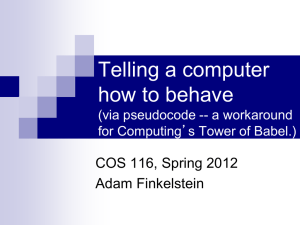 Telling a computer how to behave COS 116, Spring 2012 Adam Finkelstein