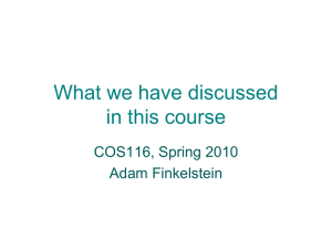 What we have discussed in this course COS116, Spring 2010 Adam Finkelstein