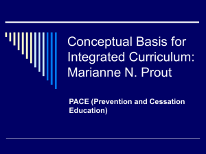 Conceptual Basis for Integrated Curriculum: Marianne N. Prout PACE (Prevention and Cessation